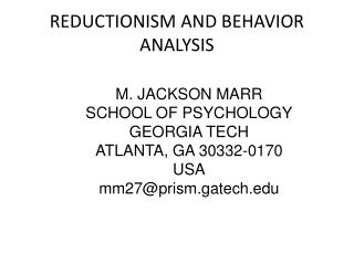 REDUCTIONISM AND BEHAVIOR ANALYSIS