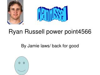 Ryan Russell power point4566