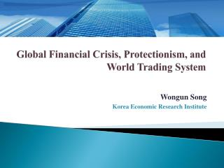 Global Financial Crisis, Protectionism, and World Trading System