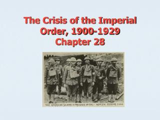 The Crisis of the Imperial Order, 1900-1929 Chapter 28
