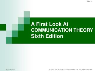 A First Look At COMMUNICATION THEORY Sixth Edition