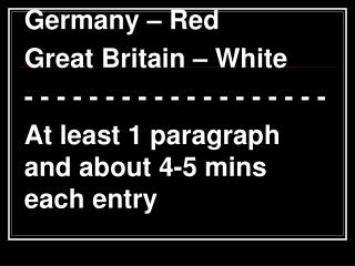 Germany – Red  Great Britain – White - - - - - - - - - - - - - - - - - - -