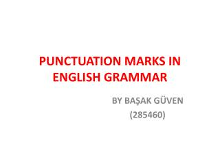 PUNCTUATION MARKS IN ENGLISH GRAMMAR