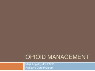 Opioid  Management
