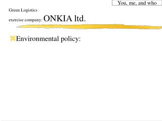 Green Logistics exercise company:  ONKIA ltd.