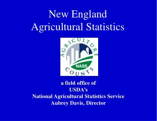 a field office of USDA's National Agricultural Statistics Service Aubrey Davis, Director