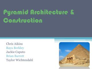Pyramid Architecture & Construction
