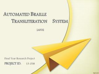 Final Year Research Project PROJECT ID:  13-038