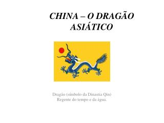 CHINA – O DRAGÃO ASIÁTICO