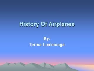 History Of Airplanes