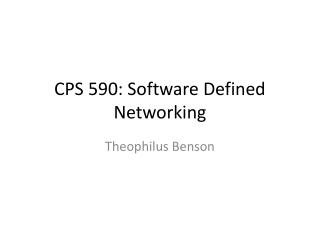CPS 590: Software Defined Networking