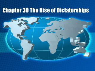 Chapter 30 The Rise of Dictatorships