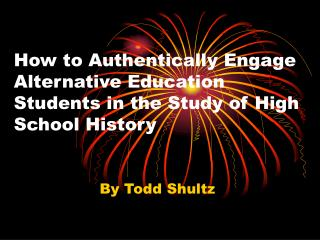 How to Authentically Engage Alternative Education Students in the Study of High School History