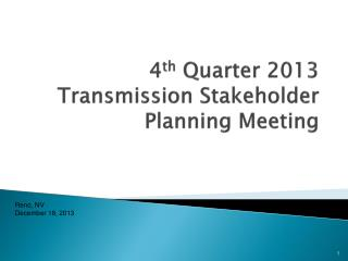 4 th  Quarter 2013 Transmission Stakeholder Planning Meeting