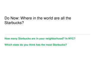 Do Now: Where in the world are all the Starbucks?