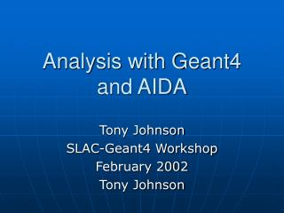 Analysis with Geant4 and AIDA