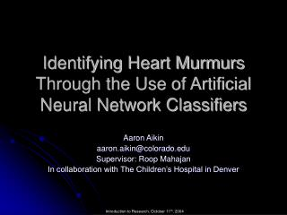 Identifying Heart Murmurs Through the Use of Artificial Neural Network Classifiers