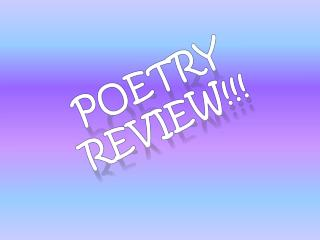 Poetry Review!!!