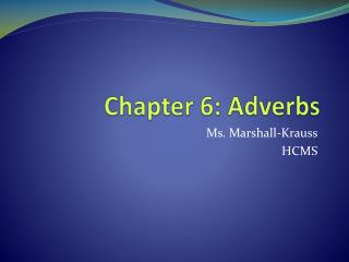 Chapter 6: Adverbs