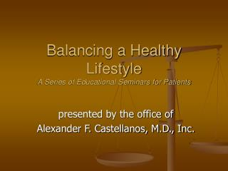 Balancing a Healthy Lifestyle A Series of Educational Seminars for Patients