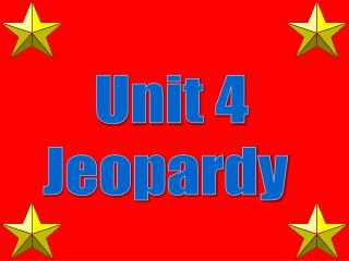 Unit 4 Jeopardy