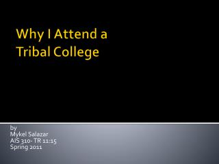 Why I Attend a  Tribal College