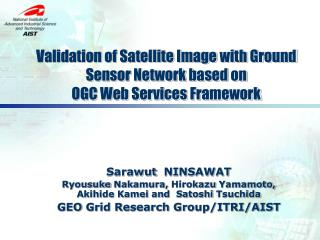 Validation of Satellite Image with Ground Sensor Network based on  OGC Web Services Framework