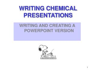 WRITING CHEMICAL PRESENTATIONS
