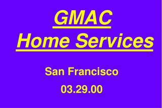 GMAC Home Services San Francisco 03.29.00