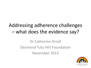 Addressing adherence challenges – what does the evidence say?