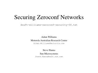 Securing Zeroconf Networks draft-williams-zeroconf-security-00.txt