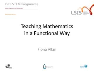 Teaching Mathematics  in a Functional Way