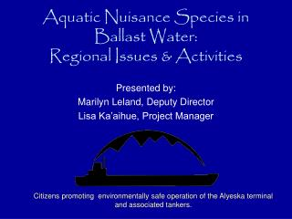 Aquatic Nuisance Species in Ballast Water:  Regional Issues & Activities