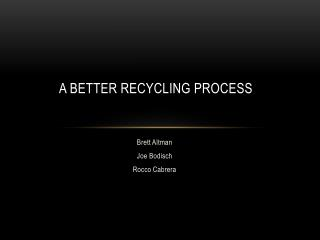A better Recycling Process