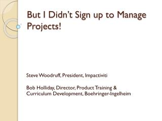 But I Didn't Sign up to Manage Projects!