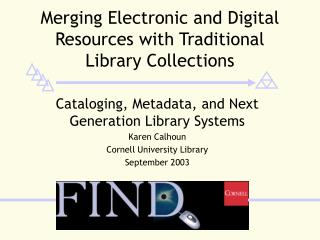 Merging Electronic and Digital Resources with Traditional Library Collections