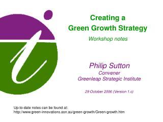 Philip Sutton Convener Greenleap Strategic Institute 29 October 2006 (Version 1.c)