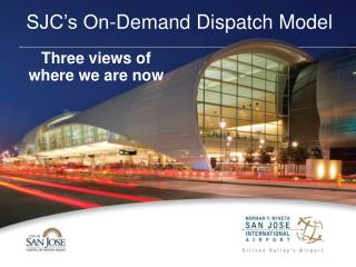 SJC's On-Demand Dispatch Model