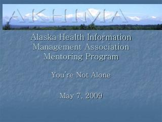 Alaska Health Information Management Association Mentoring Program