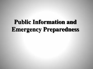 Public Information and Emergency Preparedness