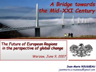 The Future of European Regions   in the perspective of global change Warzaw, June 9, 2007