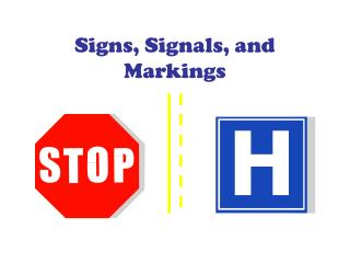 Signs, Signals, and Markings