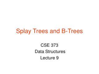 Splay Trees and B-Trees