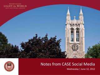 Notes from CASE Social Media Wednesday  |  June 12,  2012
