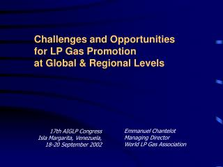 Challenges and Opportunities  for LP Gas Promotion  at Global & Regional Levels