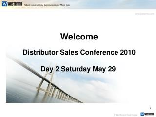 Welcome Distributor Sales Conference 2010 Day 2 Saturday May 29