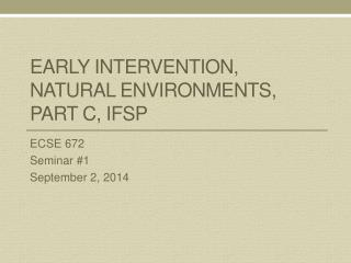 Early Intervention, Natural Environments, Part C, IFSP
