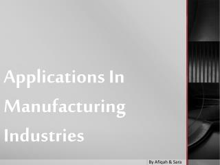 Applications  I n  Manufacturing Industries