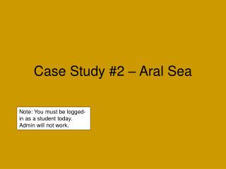 Case Study #2 – Aral Sea