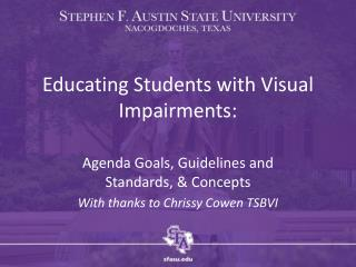 Educating Students with Visual Impairments: